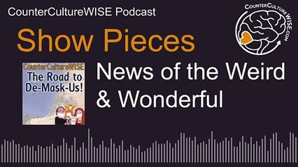 Show Pieces - 01-03_News of the Weird and Wonderful