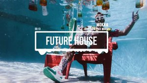 Future House [Electro House] by MOKKA - Let's Dance