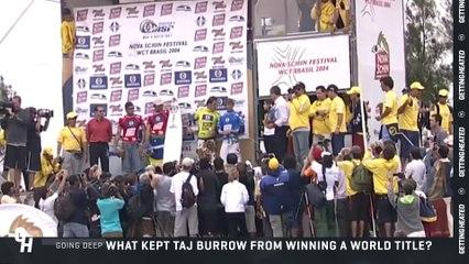 Going Deep: What Kept Taj Burrow From Winning A World Title?