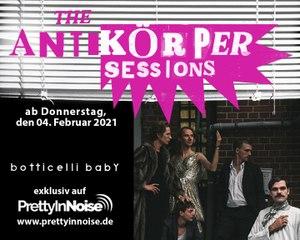 BOTTICELLI BABY - The Antikörper Sessions (04.02.2021)