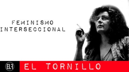 Irantzu Varela, El Tornillo y el feminismo interseccional - En la Frontera, 4 de febrero de 2021