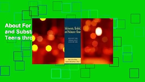 About For Books  Adolescents, Alcohol, and Substance Abuse: Reaching Teens through Brief