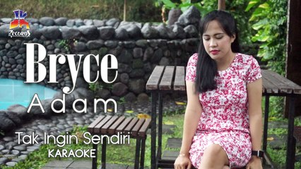 Bryce Adam - Tak Ingin Sendiri (Official Karaoke)