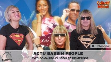 ACTU BASSIN PEOPLE : Avec SOMA RIBA DU COLLECTIF MÉTISSÉ