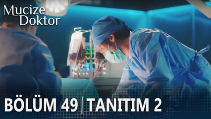 Mucize Doktor 49. Bölüm 2. Tanıtımı