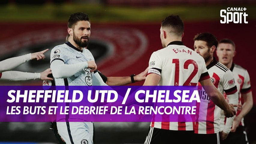 Le débrief de Sheffield United / Chelsea - Premier League (J23)