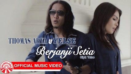Thomas Arya & Yelse - Berjanji Setia [Official Music Video HD]