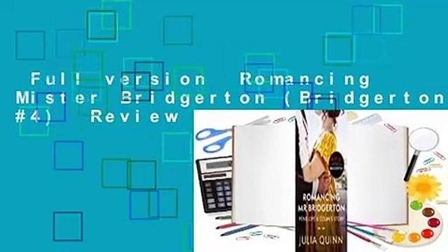 Full version  Romancing Mister Bridgerton (Bridgertons, #4)  Review
