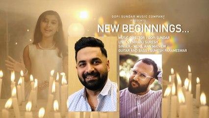 New Beginnings 2021 _ Video Song _ Gopi Sundar _ Meril Ann Mathew _ Niranj Suresh