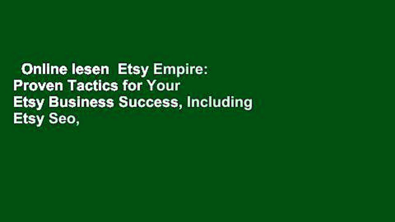Online lesen  Etsy Empire: Proven Tactics for Your Etsy Business Success, Including Etsy Seo,