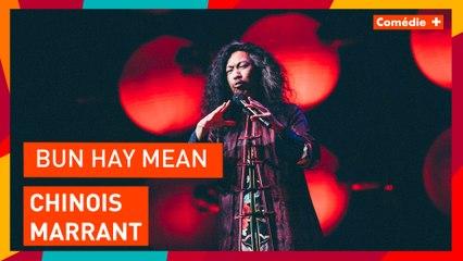 Bun Hay Mean - Chinois Marrant - Comédie+