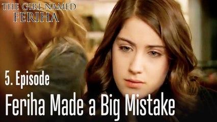 Feriha made a big mistake - The Girl Named Feriha Episode 5
