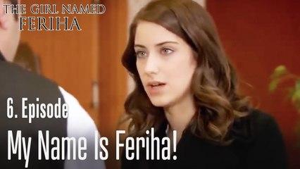 My name is Feriha - The Girl Named Feriha Episode 6