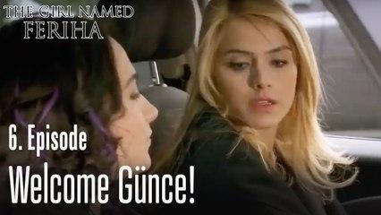 Welcome Günce- The Girl Named Feriha Episode 6