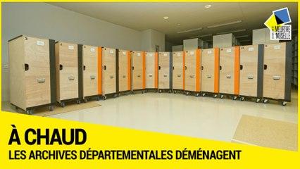 [A CHAUD] - Les Archives départementales déménagent