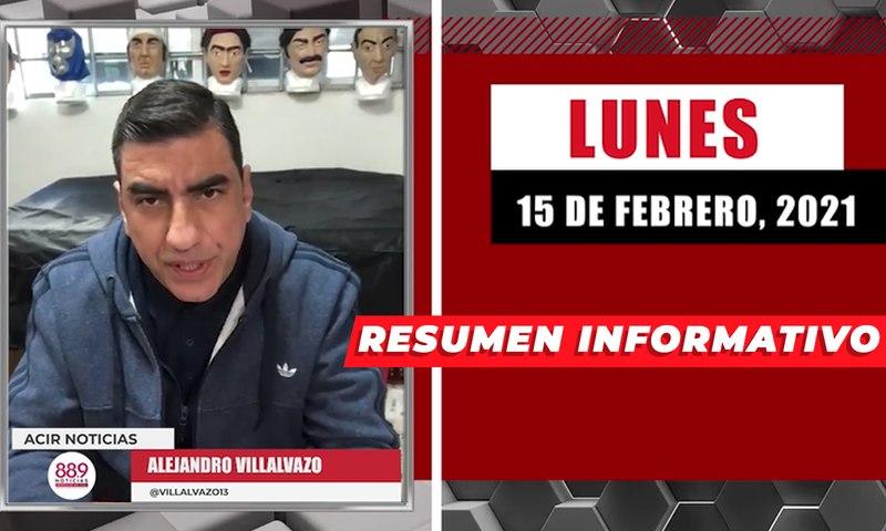 Resumen de noticias lunes 15 de febrero 2021 / Panorama Informativo / 88.9 Noticias