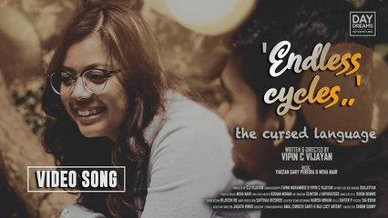 Endless Cycles Video Song _ The Cursed Language _ Yakzan Gary Pereira _ Neha Nair _ Vipin C Vijayan