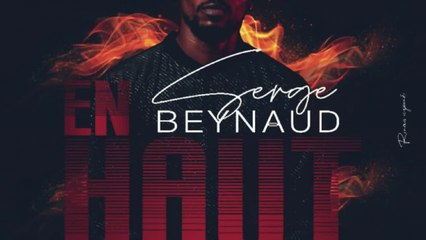 Serge Beynaud - En Haut - teaser