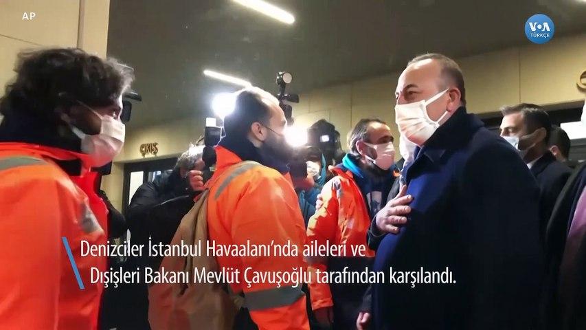 Rehin Alınan Denizciler Türkiye'ye Döndü