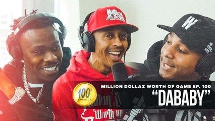 "MILLION DOLLAZ WORTH OF GAME EP:100 ""BILLION DOLLAZ WORTH OF GAME"" FEATURING DA BABY!"