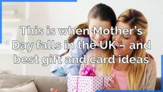 This is when Mother's Day falls in the UK – and best gift and card ideas