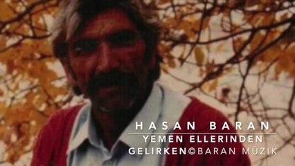 Hasan Baran - Yemen elinden Gelirken - ©Baran Müzik
