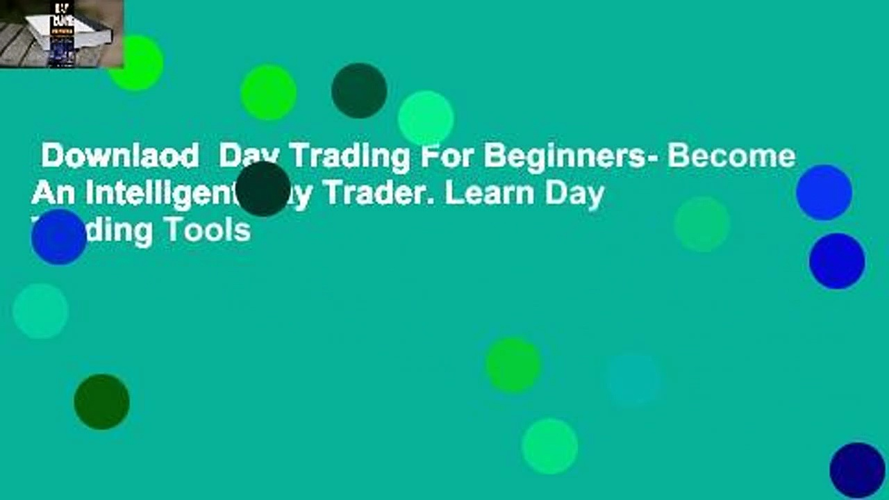Downlaod  Day Trading For Beginners- Become An Intelligent Day Trader. Learn Day Trading Tools