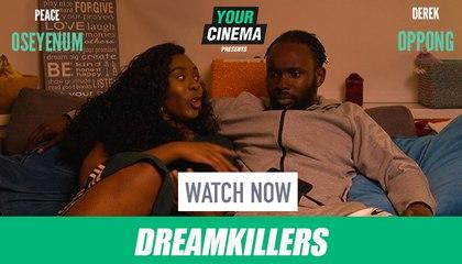 Dreamkillers | Starring Peace Oseyenum & Derek Oppong