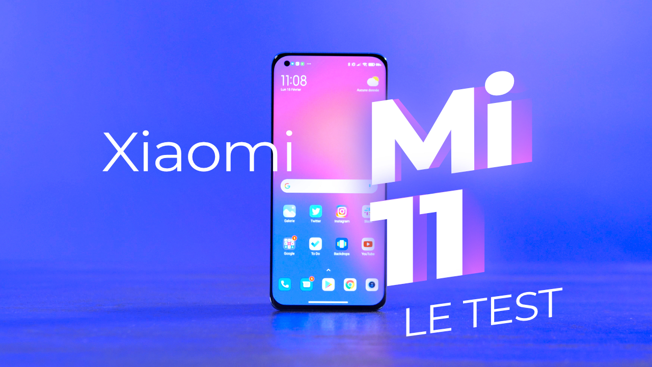 Test du Xiaomi Mi 11 - la toute-puissance incarnée
