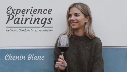 (S6E2) Experience Pairings with Rebecca Goodpasture, Sommelier -  Chenin Blanc