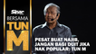 Pesan buat Najib, jangan bagi duit jika nak popular: Tun M