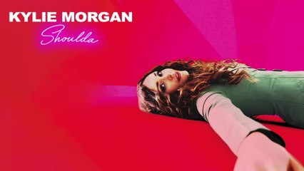 Kylie Morgan - Shoulda