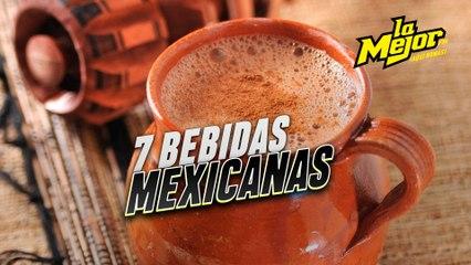 7 Bebidas Mexicanas que debes probar pronto
