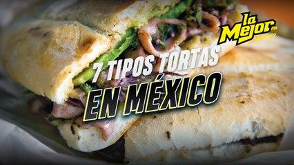 7 tortas de México  ¿Cuál es tu favorita?