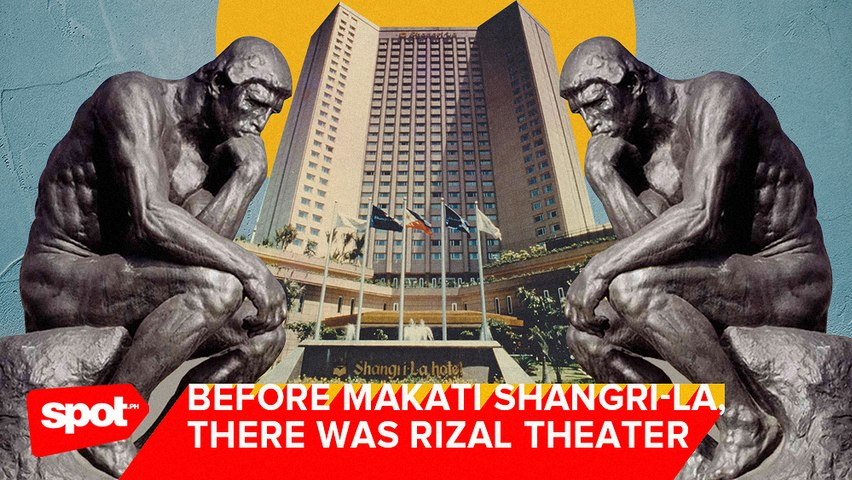 Before Makati Shangri-La, There Was Rizal Theater