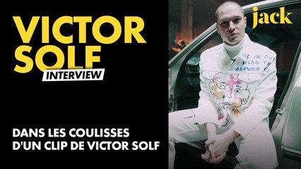 Dans les coulisses d'un clip de Victor Solf