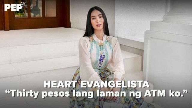 Heart Evangelista once had only PHP30 in her ATM | PEP Hot Story