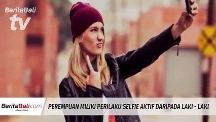 Perempuan Milik Perilaku Selfie Lebih Aktif Dibandingkan Laki - Laki