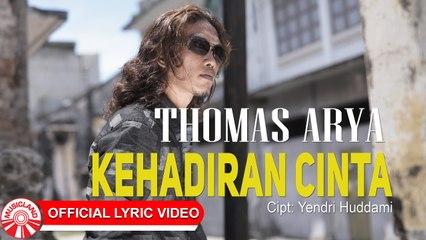 Thomas Arya - Kehadiran Cinta [Official Lyric Video HD]