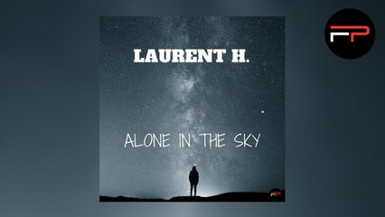 Laurent H. - Alone In The Sky (Radio Edit)