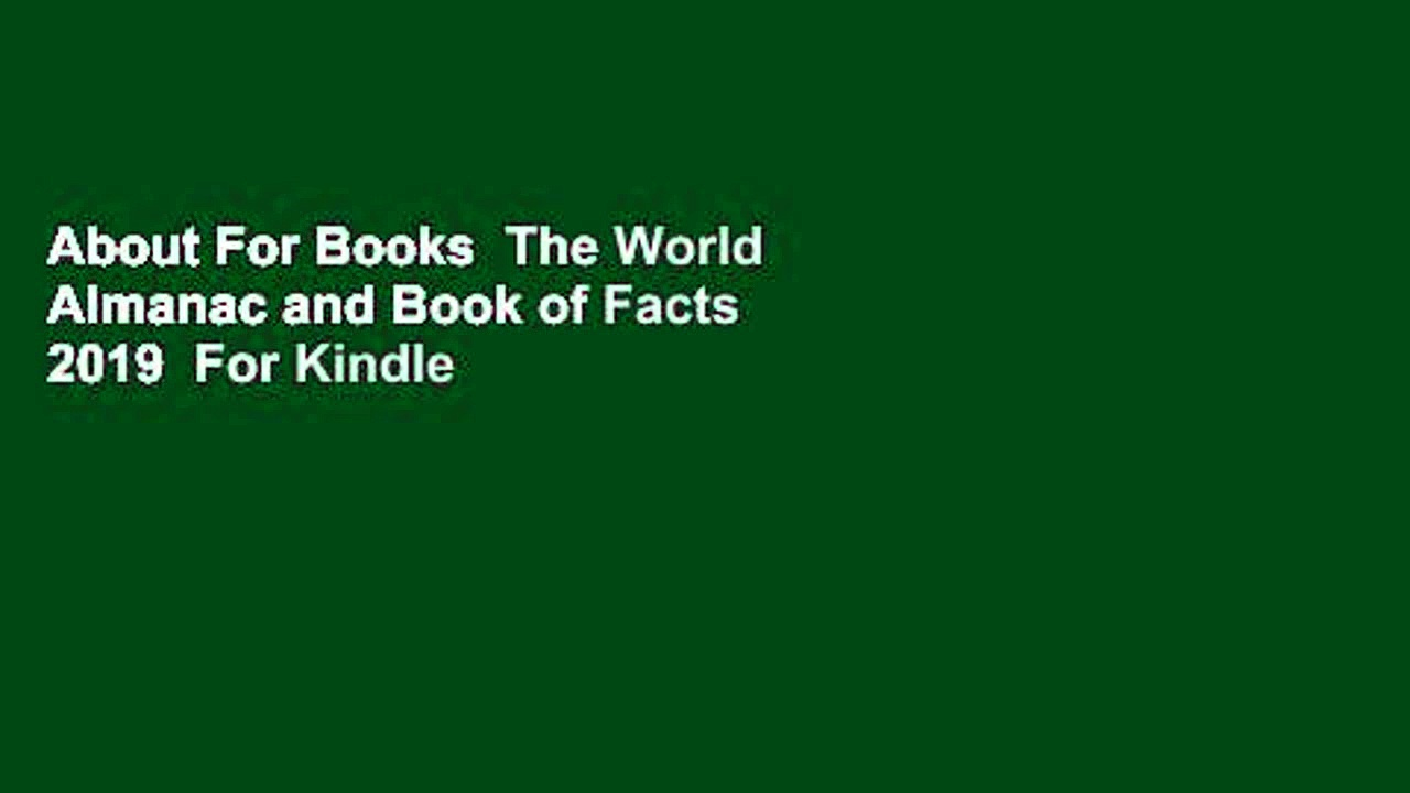 About For Books  The World Almanac and Book of Facts 2019  For Kindle