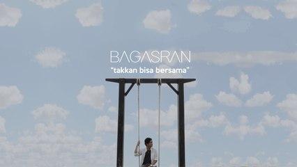 Bagas - Takkan Bisa Bersama Official Lyric Video