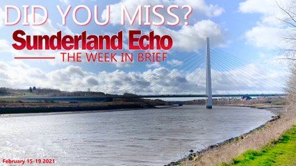 Did You Miss? The Sunderland Echo this week (February 15-19 2021)