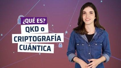¿Qué es QKD o criptografía cuántica?
