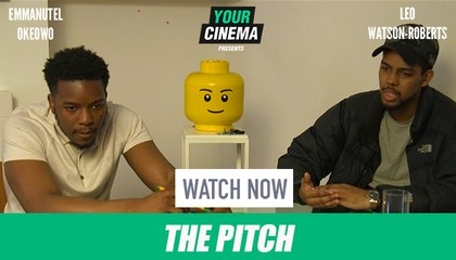 The Pitch | Starring Emmanuel Okeowo & Leo Watson-Roberts