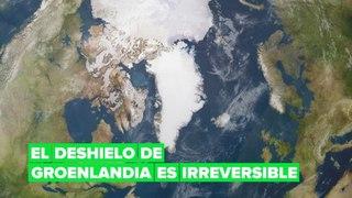 El deshielo de la capa de Groenlandia es irreversible