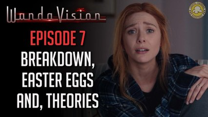 WandaVision (Episode 7 Breakdown): What The Hell Is Happening?