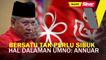 SINAR PM: Bersatu tak perlu sibuk hal dalaman UMNO: Annuar