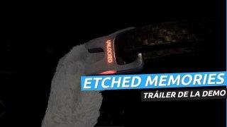 Etched Memories - Tráiler de la demo