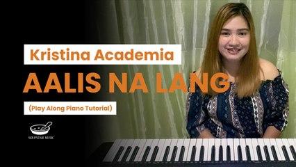 Kristina Academia - Aalis Na Lang (Play Along Piano Tutorial)